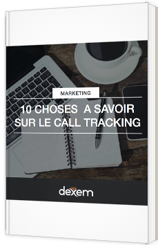 10 choses à savoir sur le Call Tracking - Dexem