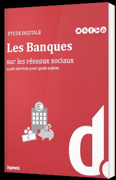 Les Banques sur les réseaux sociaux : quels services pour quels enjeux