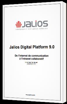 Jalios Digital Platform 9.0 - De l'internet de communication à l'intranet collaboratif