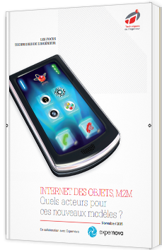 Internet des objets, M2M. Quels acteurs pour ces nouveaux modèles ? - Livre Blanc - Techniques de l'Ingénieur - Expernova