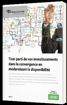 Tirer parti de vos investissements dans la convergence en modernisant la disponibilité