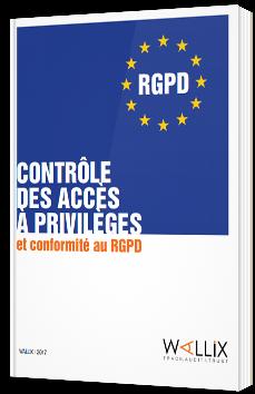 Contrôle des accès à privilèges et conformité au RGPD - Wallix - Livre Blanc