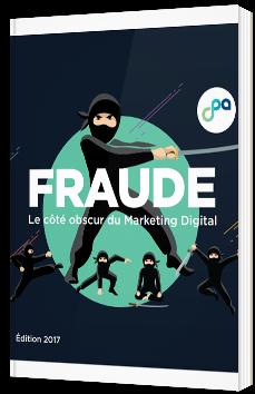 Fraude - le côté obscur du Marketing Digital