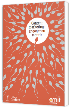 Content Marketing : engager ou mourir - livre blanc