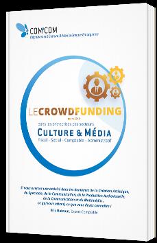 Le crowdfunding dans les entreprises des secteurs Culture & Média