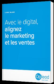 Avec le digital, alignez le marketing et les ventes