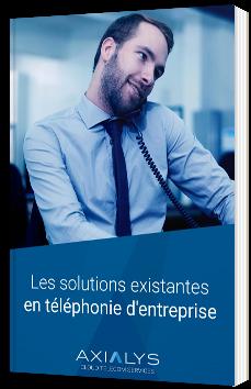 Les solutions existantes en téléphonie d'entreprise