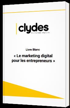 Le Marketing digital pour les entrepreneurs - Clydes