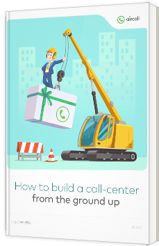 How to build a call-center from the ground up