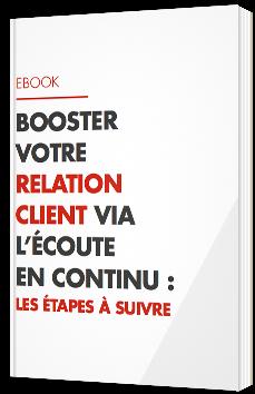 Booster votre relation client via l'écoute en continu : les étapes à suivre