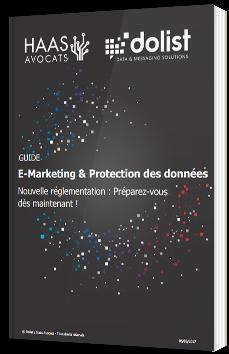 E-Marketing & Protection des données - Nouvelle réglementation : Préparez-vous dès maintenant ! - Livre Blanc - Dolist - Haas Avocats