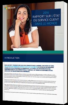 2016 Rapport sur l'état du service client dans le monde - Microsoft - Livre Blanc