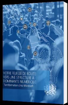 Votre feuille de route vers une structure à dominante numérique - Microsoft - Livre Blanc