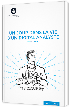 Un jour dans la vie d'un digital analyste - Livre Blanc - AT internet - Jim Sterne - Digital Analytics