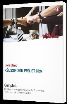 Réussir son projet CRM