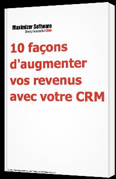 10 façons d'augmenter vos revenus avec votre CRM