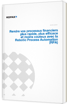 Rendre vos processus financiers plus rapide, plus efficace et moins couteux avec la Robotic Process Automation (RPA)