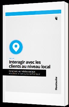 Intéragir avec les clients au niveau local