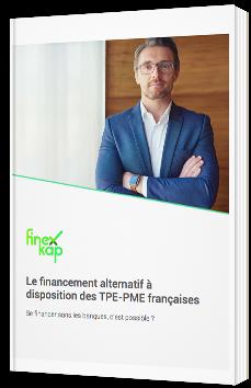 Le financement alternatif à disposition des TPE-PME françaises