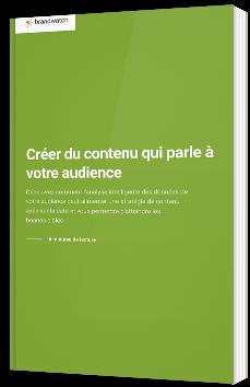 Créer du contenu qui parle à votre audience