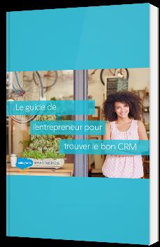 Le guide l'entrepreneur pour trouver le bon CRM