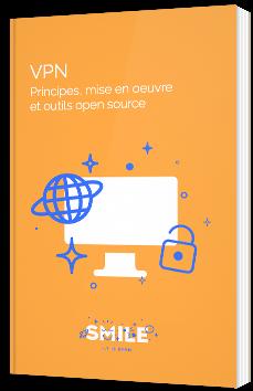 VPN : Principes, mises en oeuvre et outils open source
