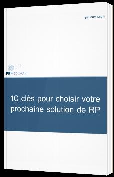 10 clés pour choisir votre prochaine solution de RP