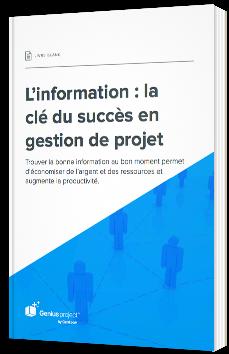 L'information : la clé du succès en gestion de projet