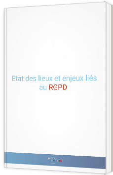 Etat des lieux et enjeux liés au RGPD