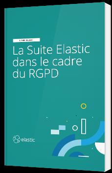 La suite Elastic dans le cadre du RGPD