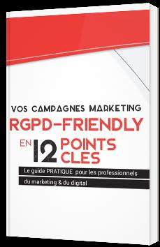 Vos campagnes Marketing RGPD-Friendly en 12 points clés