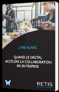 Quand le Digital accélère la collaboration en entreprise