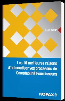 Les 10 meilleures raisons d'automatiser vos processus de Comptabilité Fournisseurs