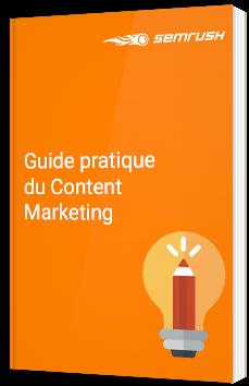 Guide pratique du Content Marketing