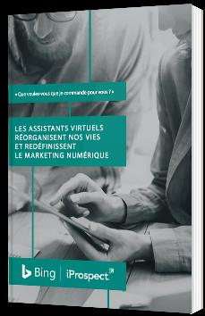 Les assistants virtuels réorganisent nos vies et redéfinissent le Marketing numérique