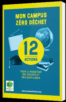 Mon campus zéro déchet - 12 actions pour réduction des déchets et des gaspillages