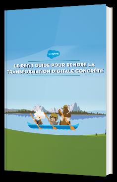 Le petit guide pour rendre la transformation digitale concrète