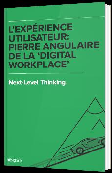 """L'expérience utilisateur : pierre angulaire de la """"Digital Workplace"""""""