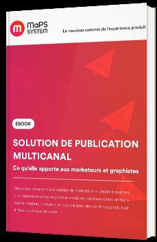 Solution de publication multicanal et ce qu'elle apporte aux marketeurs et graphistes