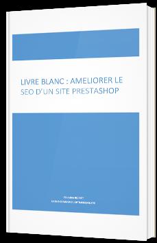 Livre blanc : améliorer le SEO d'un site Prestashop