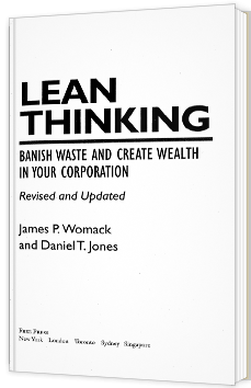 Lean Thinking - Banish waste and create wealth in your corporation
