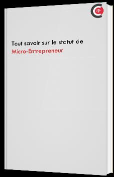 Tout savoir sur le statut de Micro-Entrepreneur
