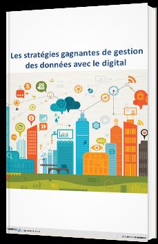 Les stratégies gagnantes de gestion des données avec le digital