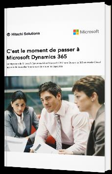 C'est le moment de passer à Microsoft Dynamics 365