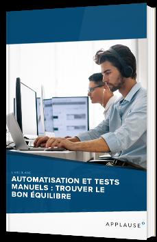 Automatisation et tests manuels : trouver le bon équilibre