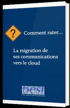 Comment rater... La migration de ses communications vers le Cloud