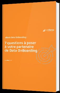 7 questions à poser à votre partenaire de Data OnBoarding