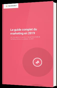 Le guide complet du marketing en 2019