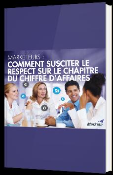 Marketeurs : comment susciter le respect sur le chapitre du chiffre d'affaires