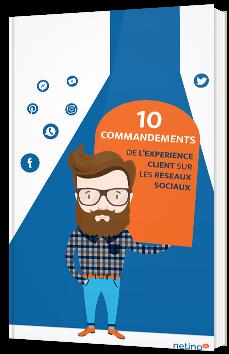 Les 10 commandements de l'expérience client sur les réseaux sociaux